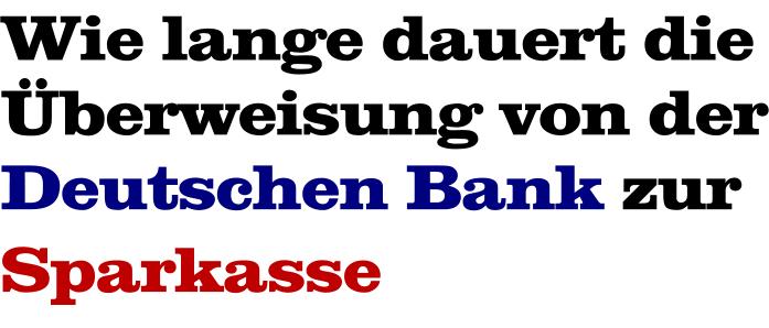 Überweisung Deutsche Bank zur Sparkasse
