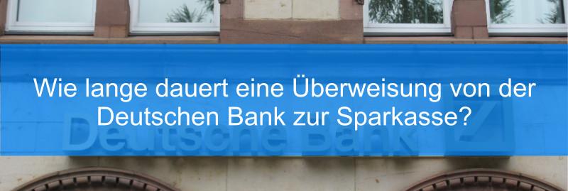 Überweisung Deutschen Bank zur Sparkasse