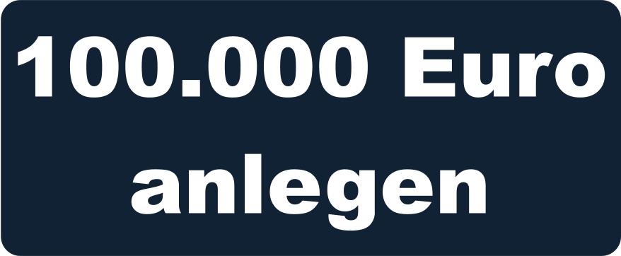 100000 Euro anlegen