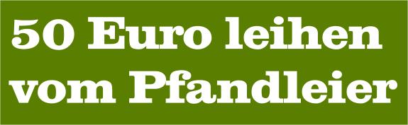 50 Euro leihen Pfandhaus