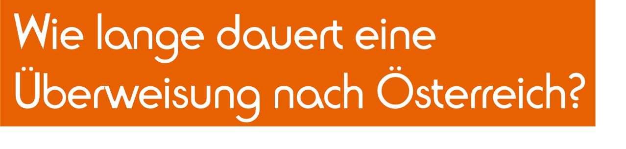 Dauer Überweisung nach Österreich