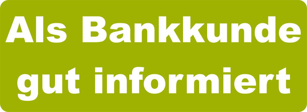 Bankkunde informiert