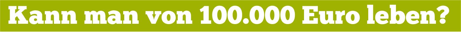 100000 Euro leben