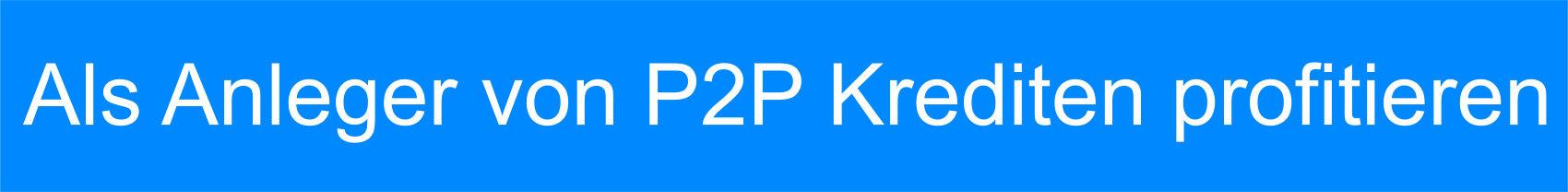 P2P Kredite Geld anlegen
