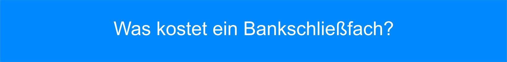 Was kostet ein Bankschließfach