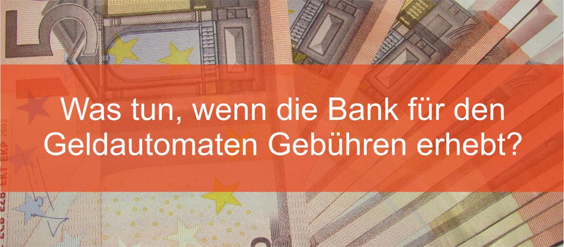 Bank Gebühren Geldautomat