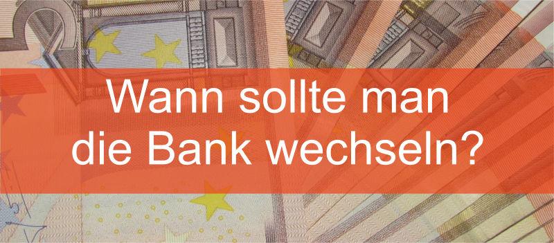 Wann Bank wechseln