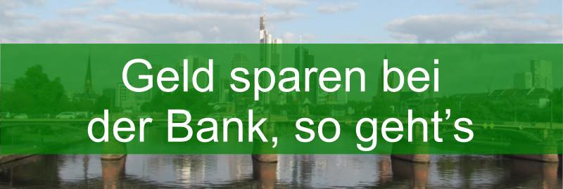 Geld sparen bei der Bank