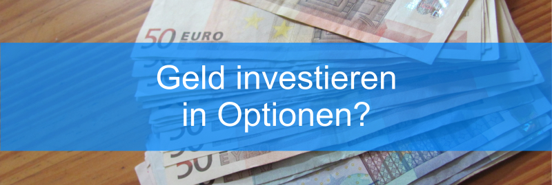 Geld investieren in Optionen