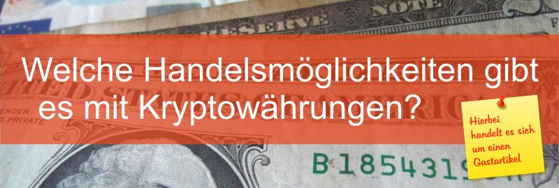Handelsmöglichkeiten Kryptowährungen
