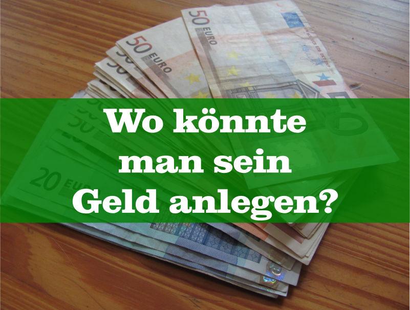 Wo Geld anlegen