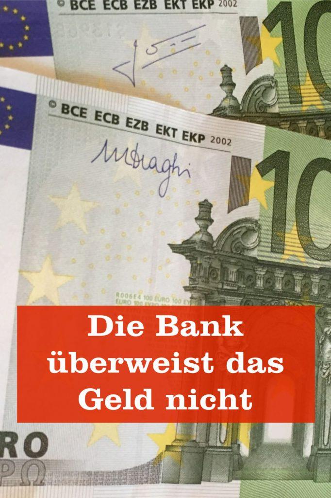 Bank überweist Geld nicht