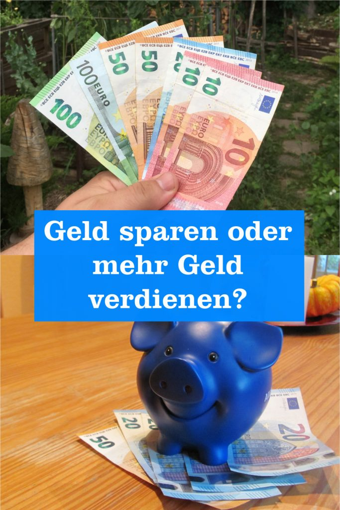Geld sparen oder mehr verdienen